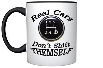 Real Cars Don't Shift Themself! (11 oz. Coffee Mug)
