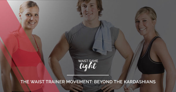 The Waist Trainer Movement: Beyond The Kardashians by Anthony Baxter October 19, 2018