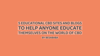 5 EDUCATIONAL CBD SITES AND BLOGS TO HELP ANYONE EDUCATE THEMSELVES ON THE WORLD OF CBD