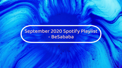September 2020 Spotify Playlist - BeSababa