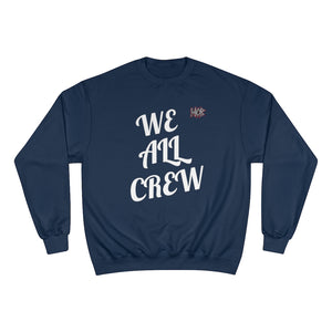 WE ALL CREW Champion Sweatshirt