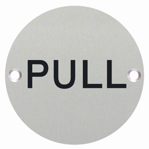 PULL Sign Engraved 76mm Dia - Satin Stainless Steel