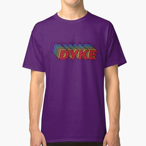 DYKE PRIDE T-Shirt (Please model this for us! 🙈)