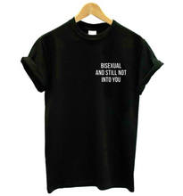 Load image into Gallery viewer, Bisexuals Have Standards! T-Shirt