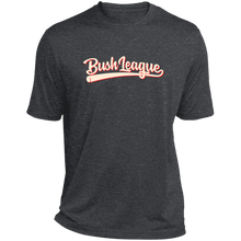 Load image into Gallery viewer, Bush League Heather Dri-Fit Moisture-Wicking T-Shirt