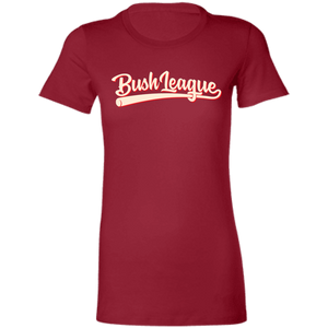 Bush League Ladies' Favorite T-Shirt