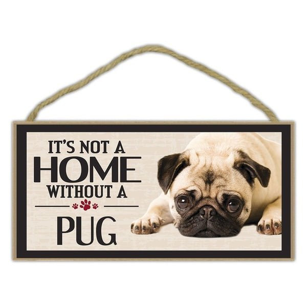 Pet Accessories Wood Sign - It's Not A Home Without A Pug - Dogs, Gifts, Decorations