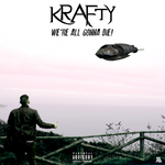 Krafty - We're All Gonna Die! (Digital)
