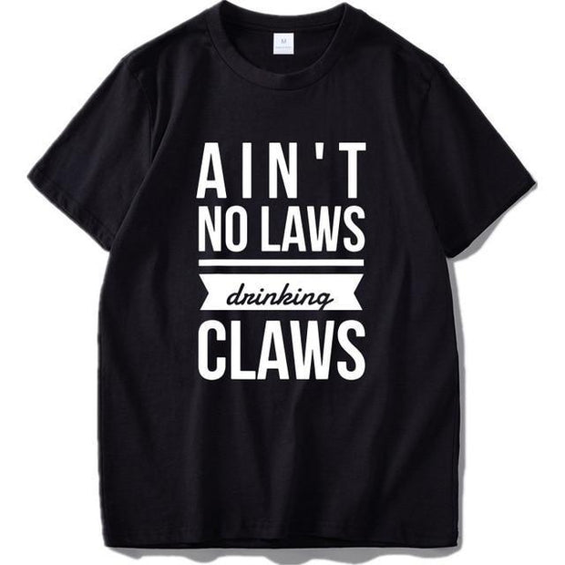 White Claws Ain't No Laws Drinking Claws Funny Drinker Casual Soft Crew Neck  Tshirt
