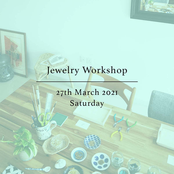 SSEK Jewelry Workshop, 27th March 2021, Saturday