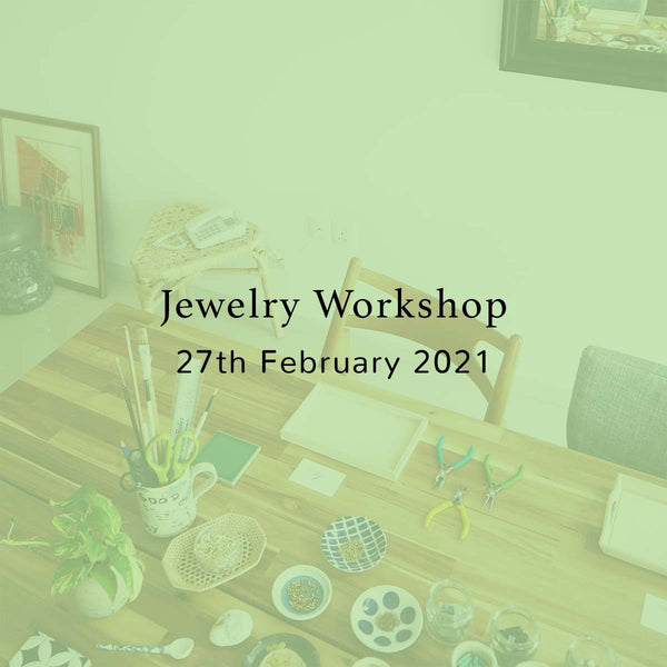 SSEK Jewelry Workshop, 27th February 2021, Saturday