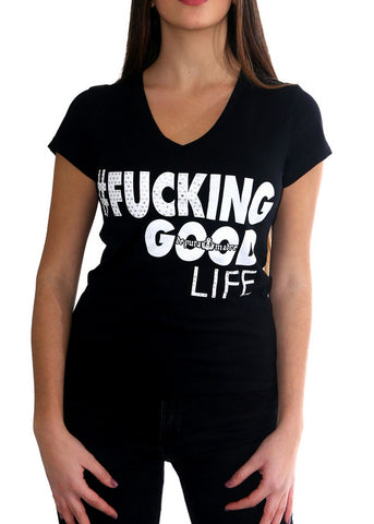 "T-Shirt Donna ""Fucking Good Life"""