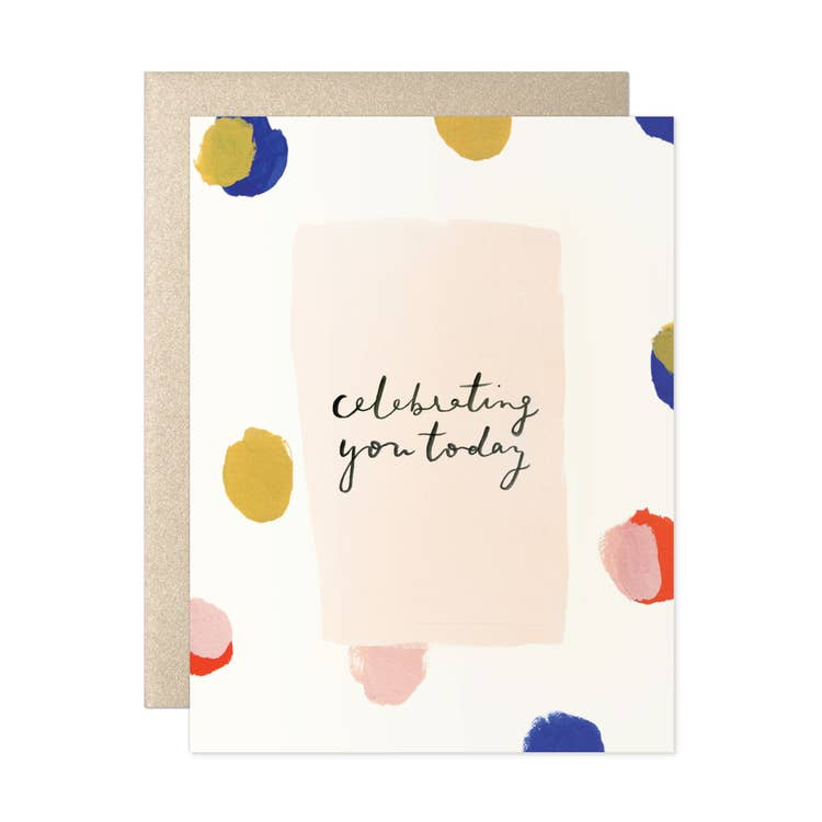 Celebrating you Today Greeting Card