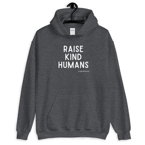 Unisex Hoodie, Raise Kind Humans
