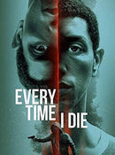 EVERY TIME I DIE BLU-RAY