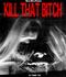 KILL THAT BITCH BLU-RAY