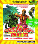 THE TOXIC AVENGER III: THE LAST TEMPTATION OF TOXIE BLU-RAY/DVD