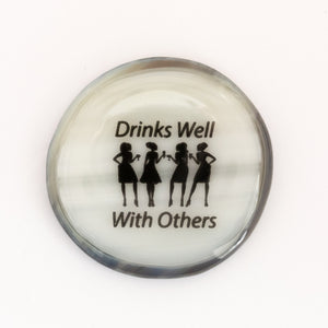 "Magnet "" Drinks well with others"""