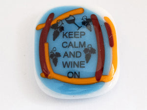 "Magnet ""Keep calm and wine on"""
