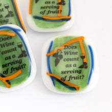 "Load image into Gallery viewer, Magnet ""Does wine count as a serving of fruit?"""