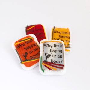"Magnet ""Why limit happy to an hour""?"