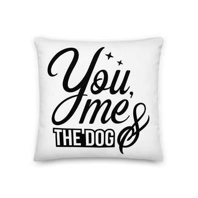 You Me & The Dog Premium Pillow