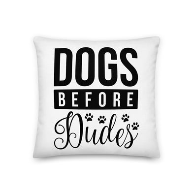 Dogs Before Dudes Premium Pillow