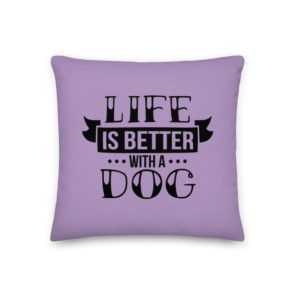 Life is Better with a Dog Premium Pillow - Purple