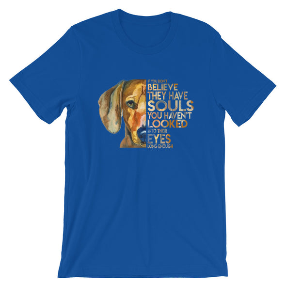 Dogs Have Souls Unisex T-Shirt
