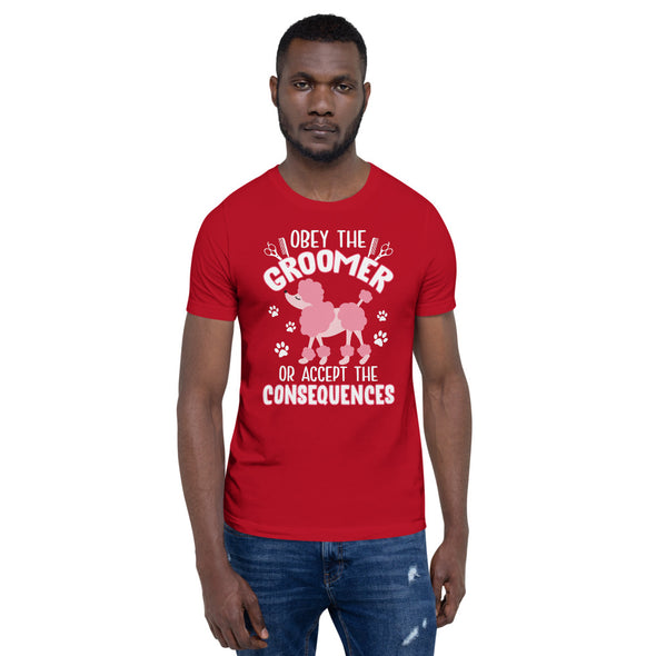 Obey The Groomer Or Accept The Consequences Unisex T-Shirt