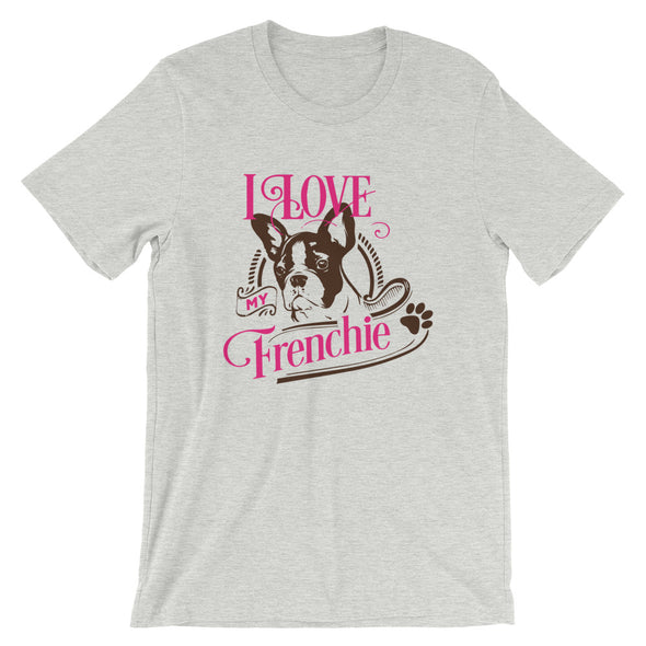 I Love My Frenchie Unisex T-Shirt for Dog Lovers