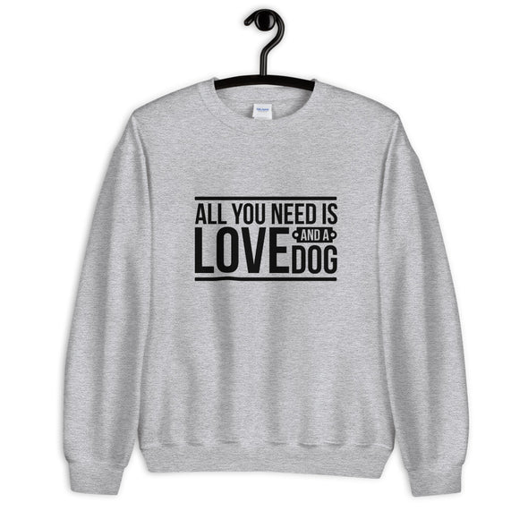 All You Need is Love and a Dog Sweatshirt