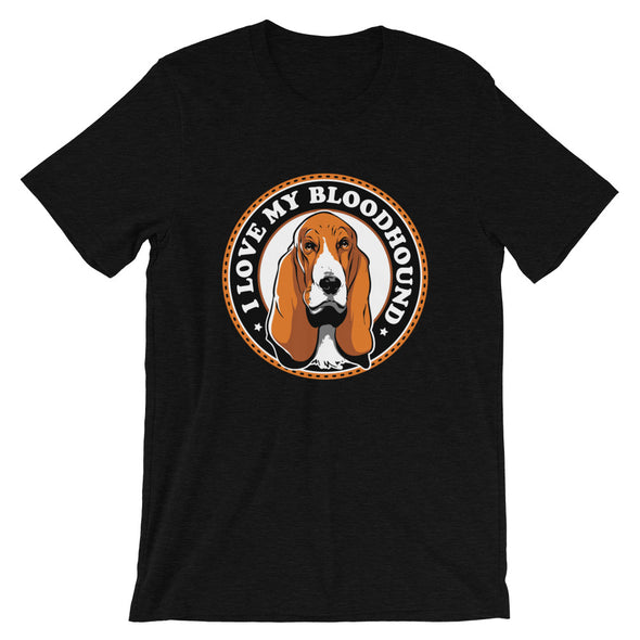 I Love My Blood Hound Unisex T-Shirt for Dog Lovers
