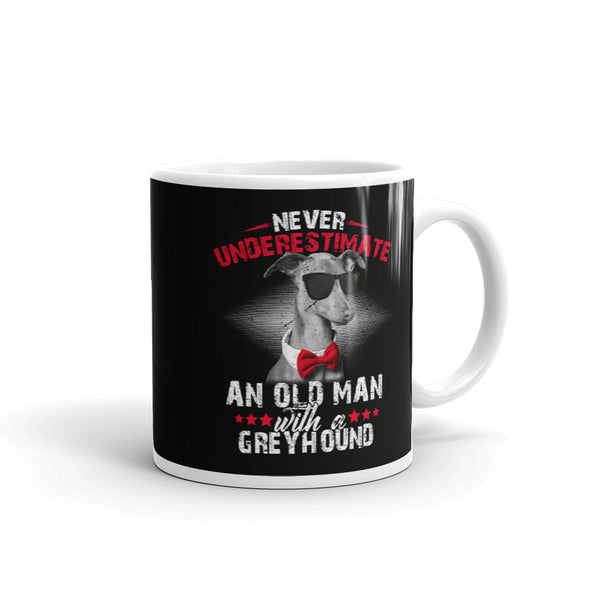 Never Underestimate an Old Man With a Greyhound Dog Coffee Mug