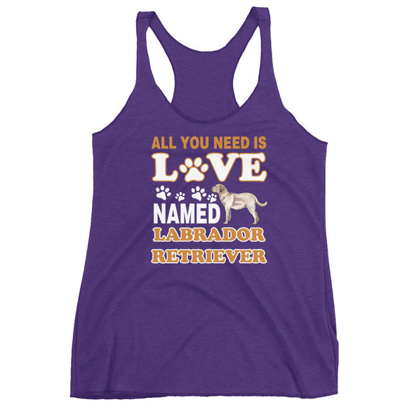 All You Need is Love Named Labrador Racerback Tank