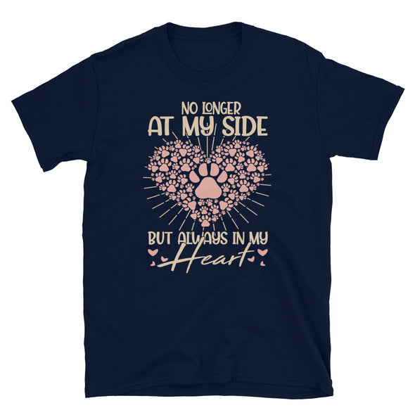 No Longer At My Side But Always in My Heart Unisex T-Shirt