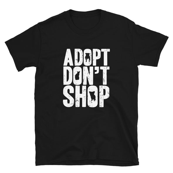 Adopt Don't Shop Dog Adoption Unisex T-Shirt