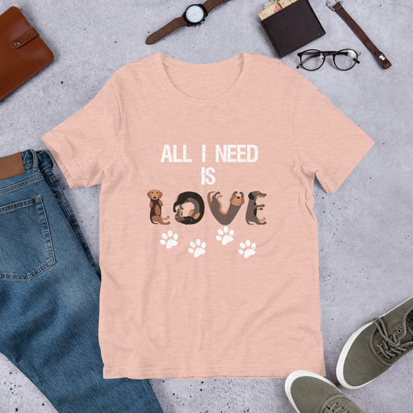 All I Need is Love Unisex T-Shirt