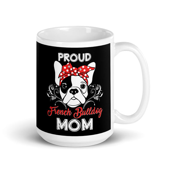 Proud French Bulldog Dog Mom Coffee Mug