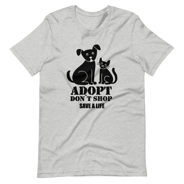 Adopt Don't Shop Save a Life Unisex T-Shirt