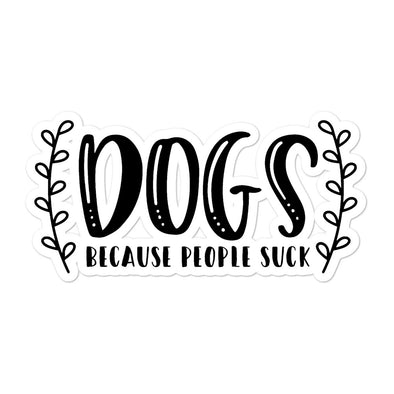 Dogs Because People Suck Bubble-free Premium stickers