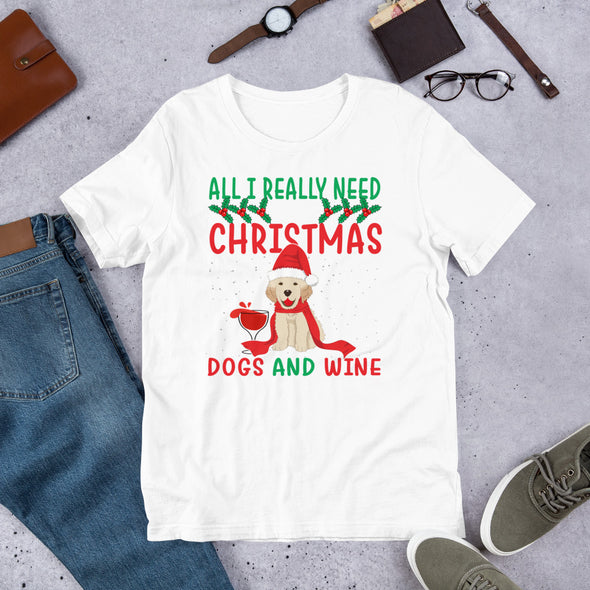 All I Really Want for Christmas is Dogs and Wine Unisex T-Shirt