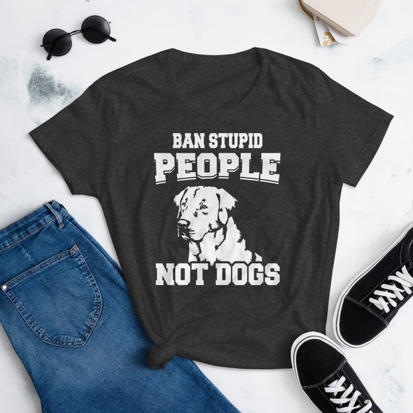 Ban Stupid People Not Dogs T-Shirt