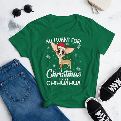 All I Want for Christmas is a Chihuahua T-Shirt for Women