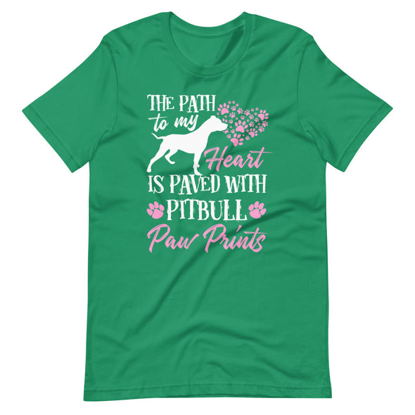 The Path to my Heart is Paved with Pitbull Paw Prints Unisex T-Shirt