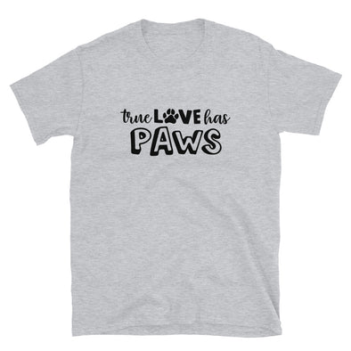 True Love Has Paws Unisex T-Shirt