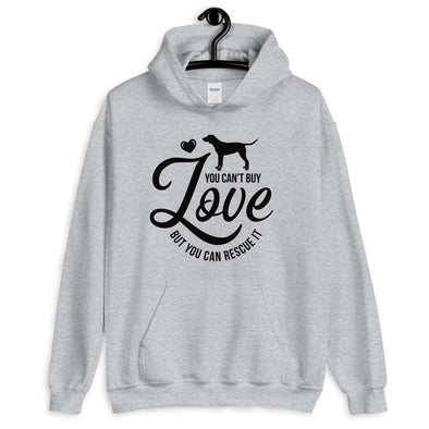 You Can't Buy Love But You Can Rescue It Unisex Hoodie