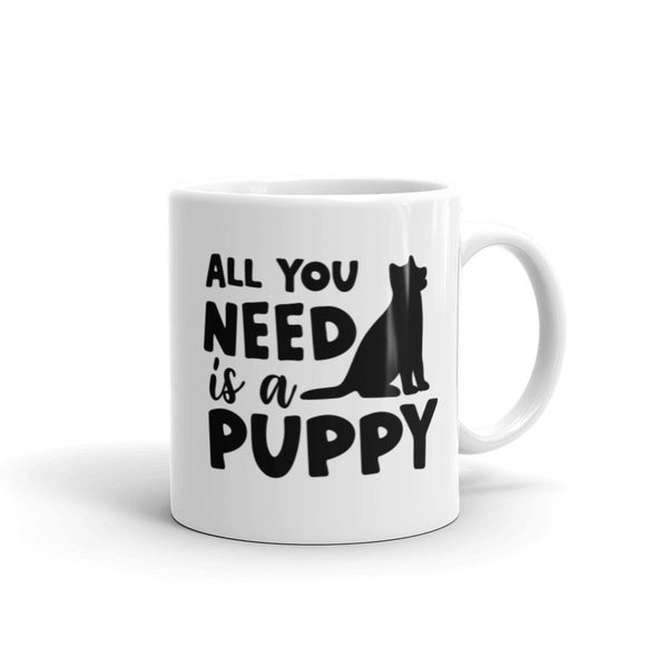 All You Need is Puppy Coffee Mug