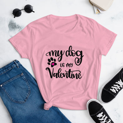 My Dog is My Valentine T-Shirt for Women