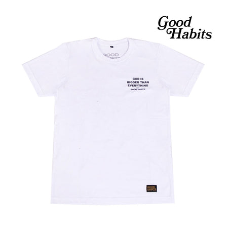 GOOD HABITS T-SHIRT GOD IS EVERYTHINGS